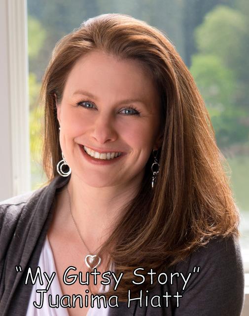 """My Gutsy Story""  by Juanima Hiatt"