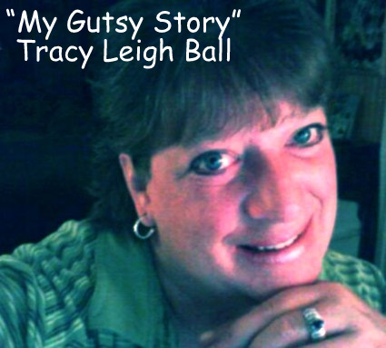 """My Gutsy Story"" Tracy Leigh Ball"