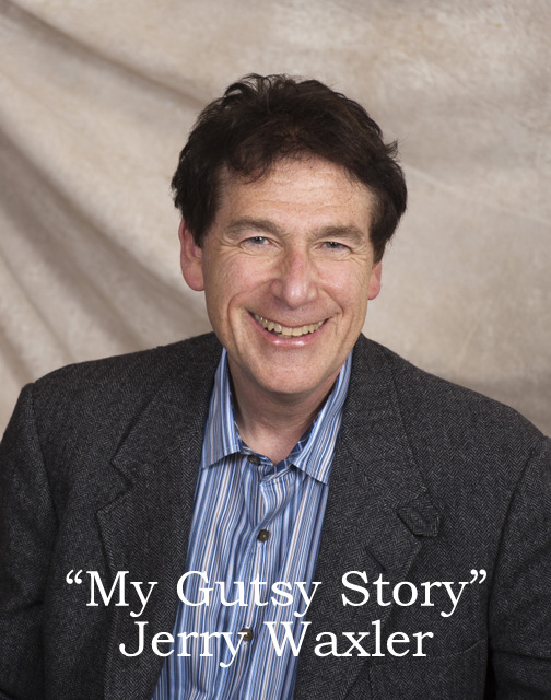 """My Gutsy Story"" by Jerry Waxler"