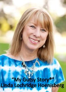 """""""My Gutsy Story®""""Linda Lochridge Hoenigsberg"""