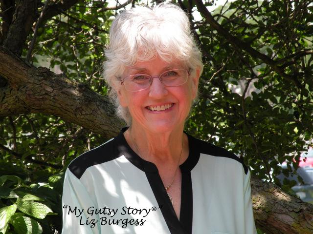 """""""My Gutsy Story®"""" Liz Burgess"""
